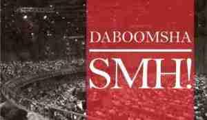 DaBoomsha - SMH!